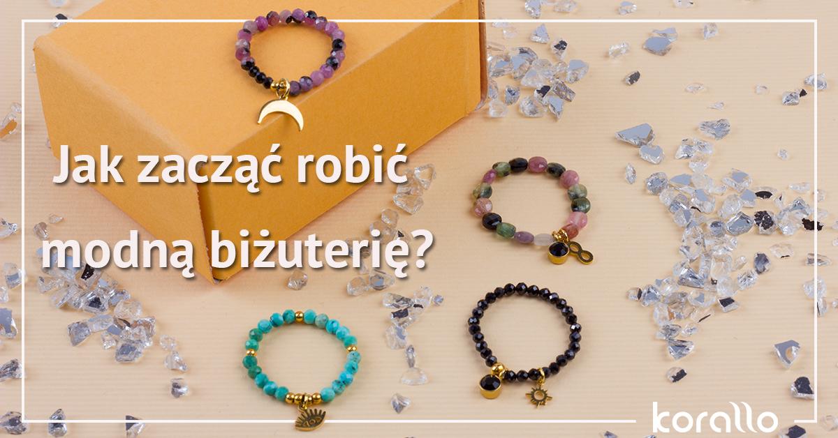 Jak zacząć robić modną biżuterię?