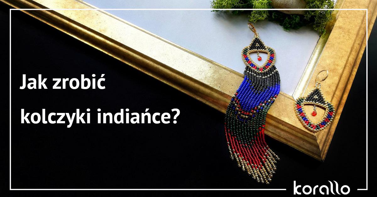 Jak zrobić kolczyki indiańce? Kurs krok po kroku